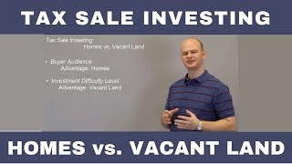 Tax Sale Investing: Houses Vs Vacant Land