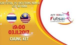 FULL | Thái Lan vs Malaysia | Chung kết Giải Futsal vô địch Đông Nam Á cúp HDBank 2017