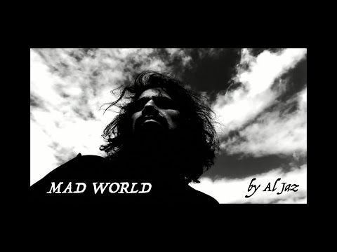 Mad World Cover By Al Jaz