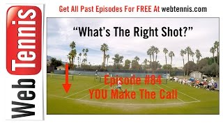 Tennis Doubles Strategy - Whats The Right Shot? #84 - YOU Make The Call