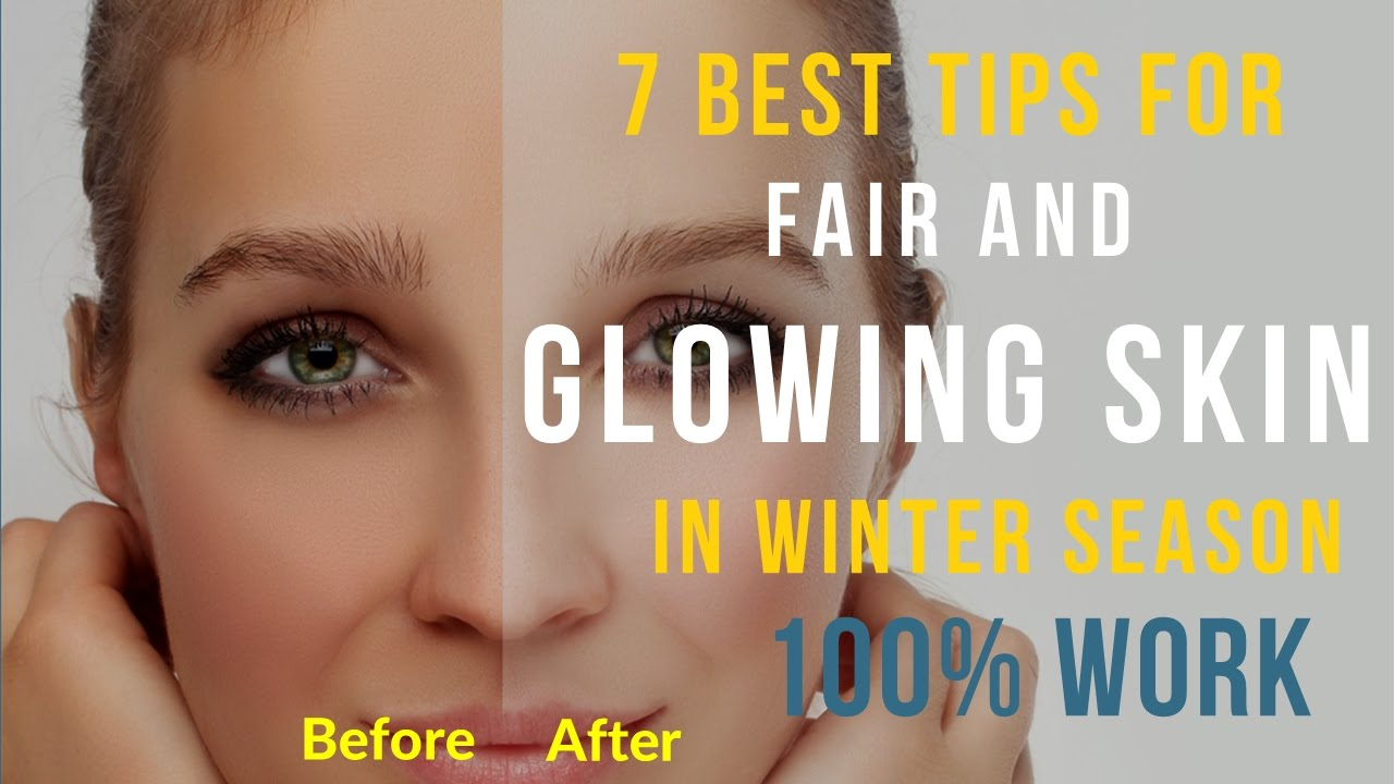 9 Best Tips for Fair and Glowing Skin in Winter Season 9% Work