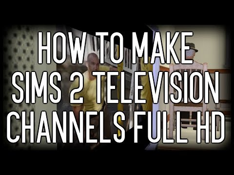 How To Make Sims 2 Television Channels Full HD