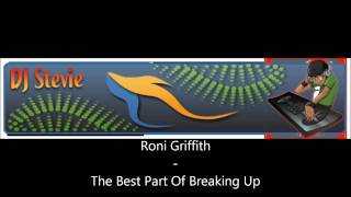 Roni Griffith - The Best Part Of Breaking Up.wmv