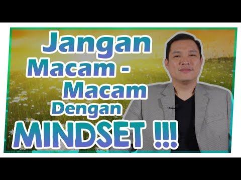 JANGAN MACAM  MACAM Dengan MINDSET !!!