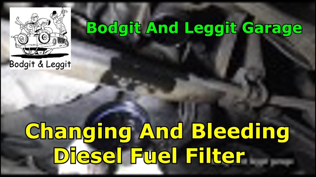 Changing And Bleeding Fuel Filterford Mondeo Mk4 Bodgit Leggit F250 Diesel Filter Location Garage