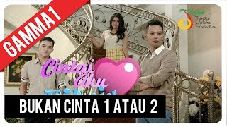 Download Gamma1 - Bukan Cinta 1 Atau 2 | Official Video Clip