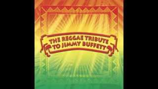 The Weather Is Here, Wish You Were Beautiful - Jimmy Buffett - Reggae Tribute