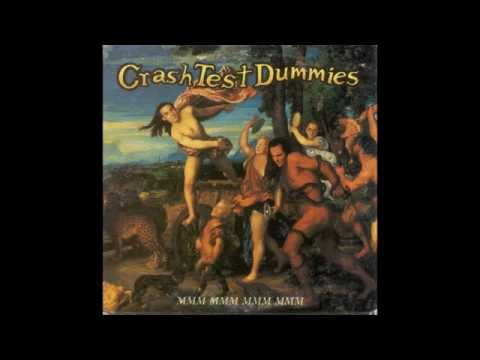 Crash Test Dummies - Mmm Mmm Mmm Mmm (HQ)