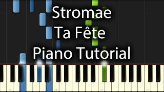 Stromae - Ta Fête Tutorial (How To Play On Piano)