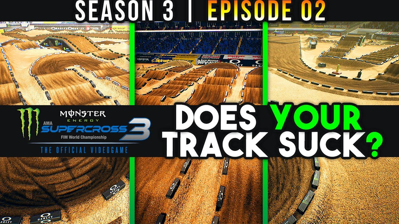 Download Does Your Track Suck? - Monster Energy Supercross 3 - Episode 2 | Season 3