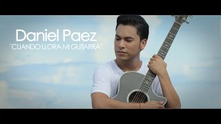 Daniel Paez - Cuando llora mi guitarra (Video oficial)