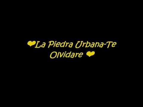 La Piedra Urbana /te Olvidare Letra♥
