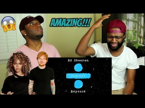 Ed Sheeran - Perfect Duet (with Beyoncé)  (REACTION)