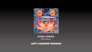 Left-Handed Woman:Kenji Omura