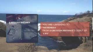 Baixar A Greater Distance - 'Memories' Single
