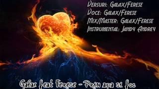 Galax feat Ferese - Prin apa si foc