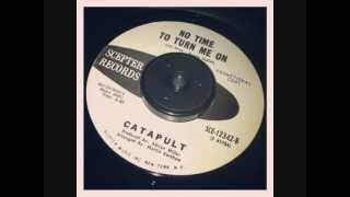 No Time To Turn Me On - Catapult
