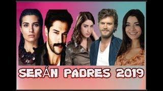 ACTORES TURCOS QUE SERÁN PADRES ESTE 2019 VIDA REAL