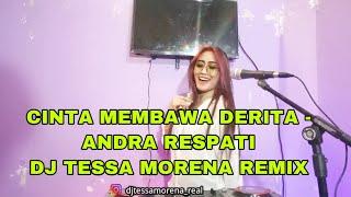 CINTA MEMBAWA DERITA DJ TESSA MORENA REMIX