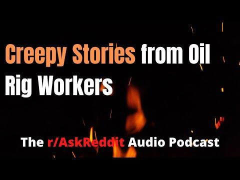 Oil Rig Workers Tell Their Creepy Horror Stories | r/AskReddit | Best of Reddit
