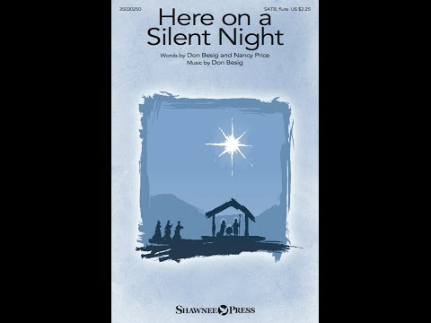 HERE ON A SILENT NIGHT - Don Besig/Nancy Price