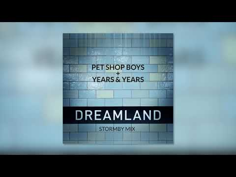 Pet Shop Boys + Years & Years - Dreamland (Stormby Remix Edit)