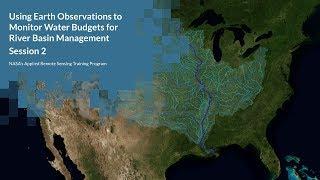 NASA ARSET: Applications of Remote Sensing for River Basin Monitoring, Nile Basin, Session 2/4