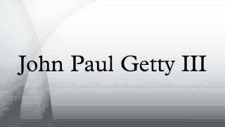 John Paul Getty III