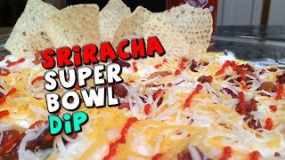 Sriracha Super Bowl Dip Recipe (beef/healthy)