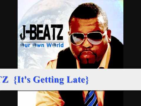 JBEATZ IT'S GETTING LATE (official song)