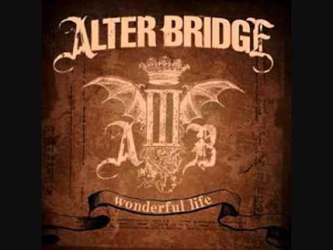 Alter Bridge - Wonderful Life
