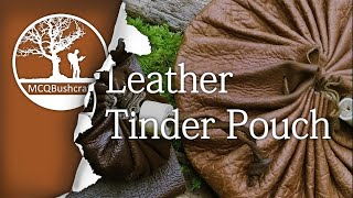 Bushcraft Fire Lighting: Leather Tinder Pouch