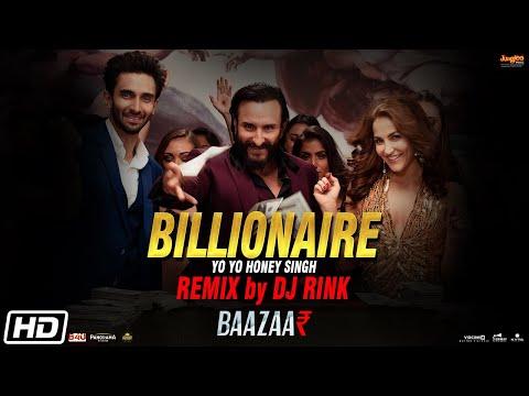 Billionaire Remix   Baazaar   Yo Yo Honey Singh   Remix By DJ Rink