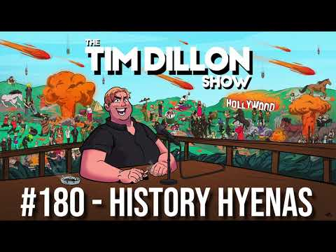 #180 - History Hyenas | The Tim Dillon Show