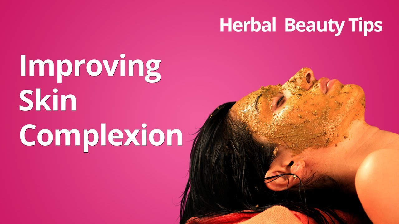 How To Improve The Complexion Of The Skin Organic Herbal Beauty Tips For Skin Complexion Youtube