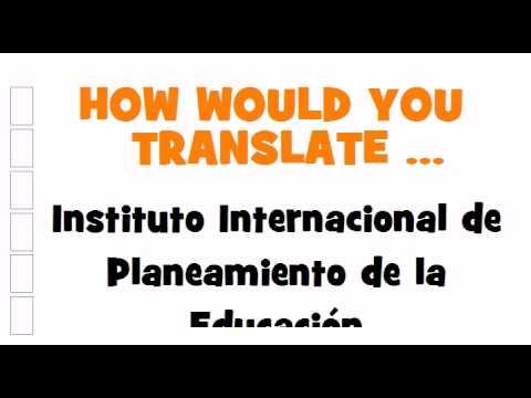 SPANISH TRANSLATION QUIZ = Instituto Internacional de Planeamiento de la Educación