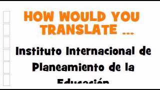 SPANISH TRANSLATION QUIZ = Instituto Internacional de Planeamiento de la Educación