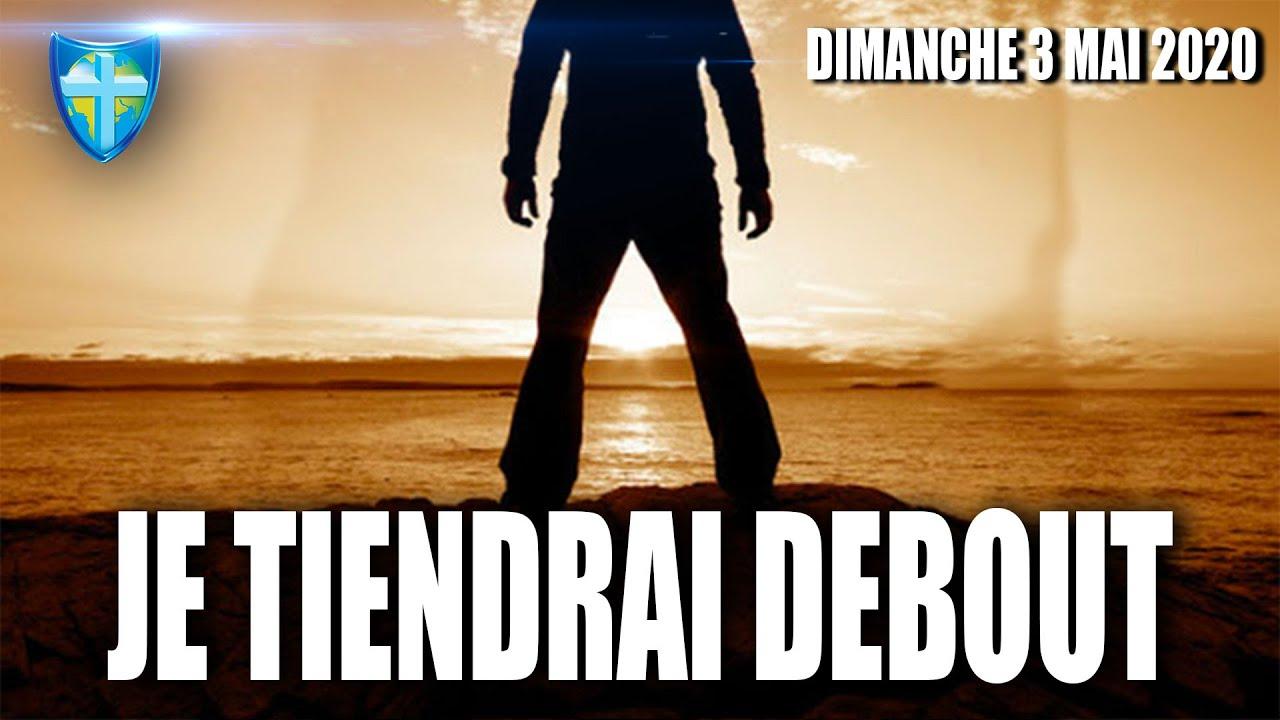 JE TIENDRAI DEBOUT - CULTE DU DIMANCHE 03/05/20
