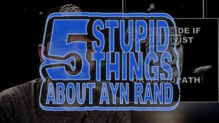 Five stupid things about ayn rand