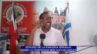 ESTUDIO DE LA PARASHA SEMANAL DESDE LA COMUNIDAD BEIT DAVAR HIGUEY