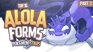 Top 10 New Alola Forms for Pokémon Stars (Part 2) Feat. Supra