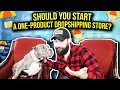 Should You Start A One Product Dropshipping Store?