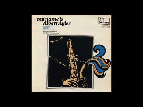 Albert Ayler – My Name Is Albert Ayler (full album)