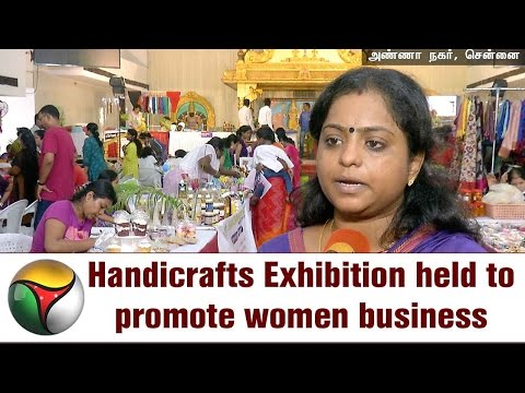Handicrafts Exhibition held to promote women business in Chennai | Special report