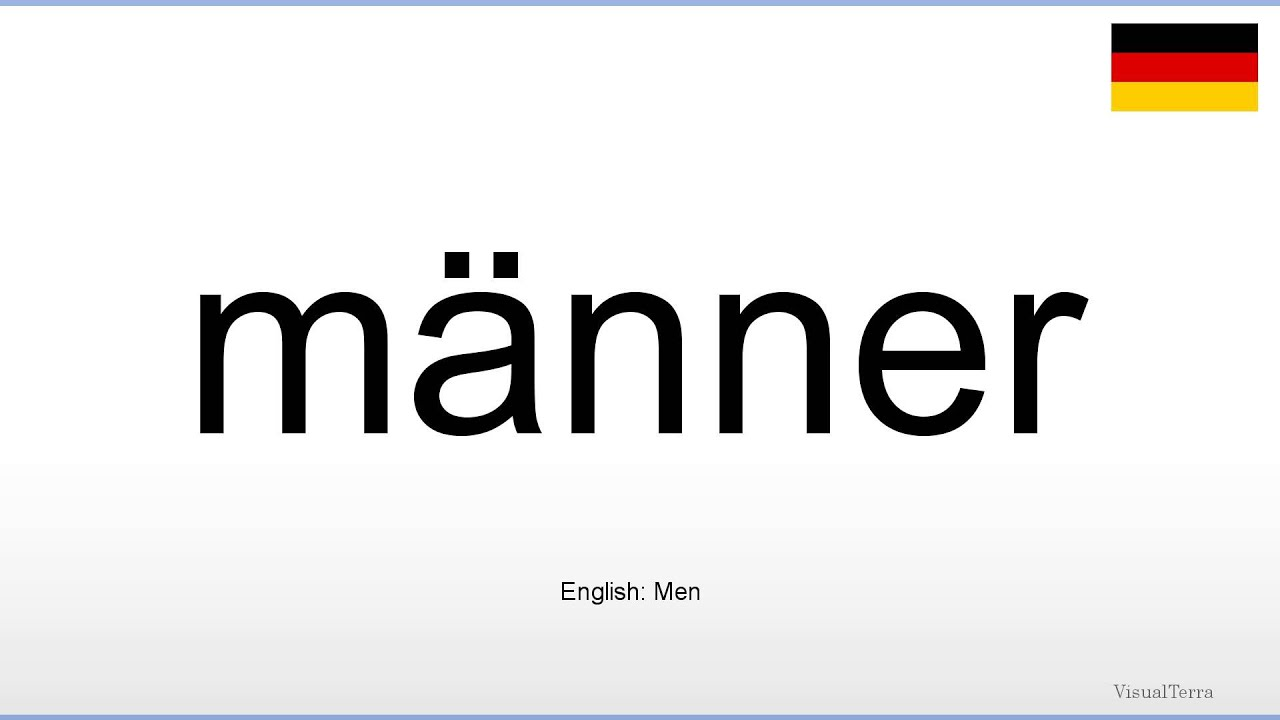 How to pronounce: Männer (German) - YouTube