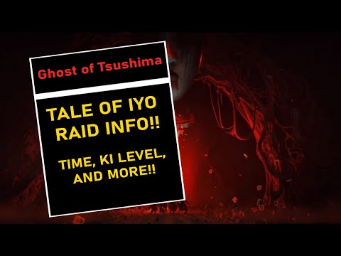 RAID TIMES AND OTHER INFO | Ghost of Tsushima Legends