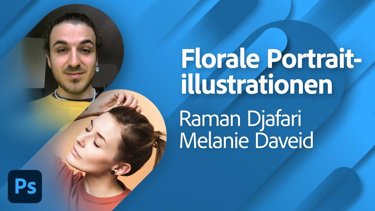 Florale Portraitillustration mit Raman Djafari und Melanie Daveid |Adobe Live