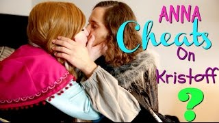 Anna Cheats On Kristoff?!