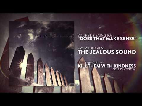 The Jealous Sound - Does That Make Sense