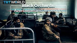 Black Orchards: Azerbaijan and Armenia's wars